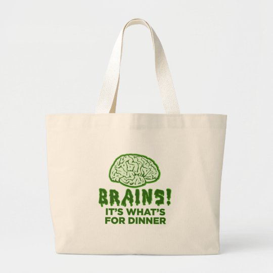 Brains, It's What's For Dinner Large Tote Bag