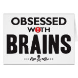 Brains Obsessed Card