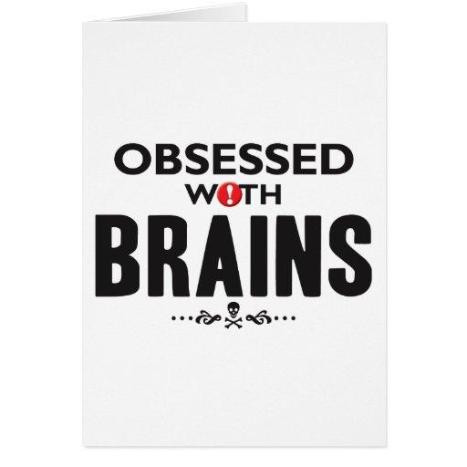 Brains Obsessed Greeting Card