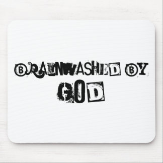 Brainwashed by God Design Mouse Pad