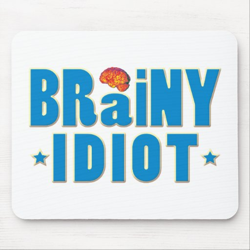 Brainy Idiot Mouse Pad