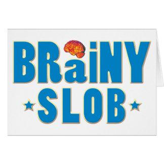 Brainy Slob Greeting Card