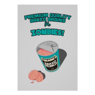 Brainz - Baked Beings Brains for Zombies Poster