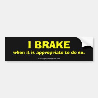 """Brake"" bumper sticker"
