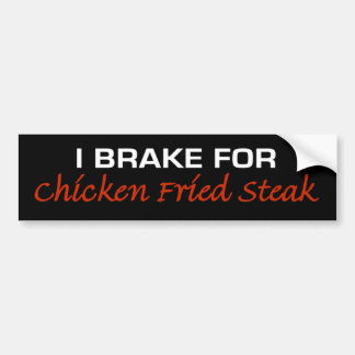 Brake for Chicken Fried Steak Bumper Sticker
