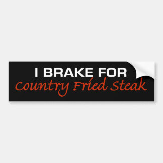 Brake For Country Fried Steak Bumper Sticker