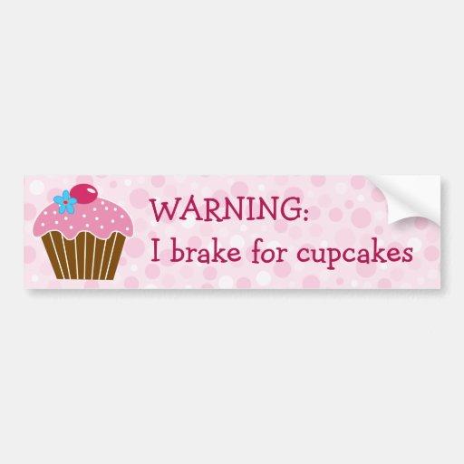 Brake for Cupcakes Bumper Sticker