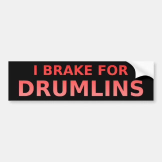 Brake For Drumlins Bumper Sticker