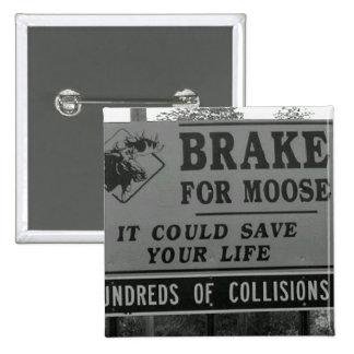 Brake for Moose Pinback Button