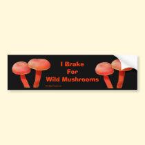 Brake For Mushrooms Funny Nature Bumper Sticker