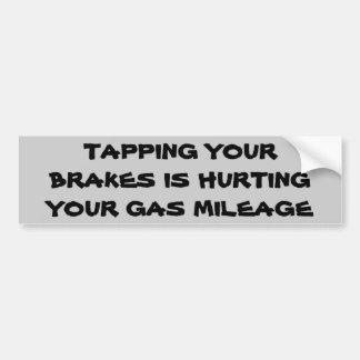 Brake Tapping Hurts Gas Mileage Bumper Sticker