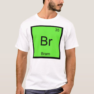 Bram Name Chemistry Element Periodic Table T-Shirt
