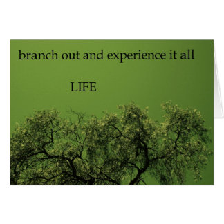 branch out and experience it all LIFE Card