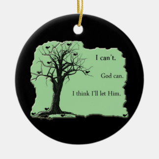 branches - green - bird tree - I cant God can Ceramic Ornament