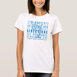 Branches on a Tree Family Reunion Quote Blue T-Shirt