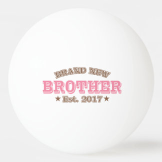 Brand New Brother Est. 2017 (Pink) Ping-Pong Ball