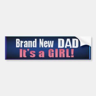 Brand New dad -it's a girl- Bumper Sticker