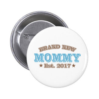 Brand New Mommy Est. 2017 (Blue) Button