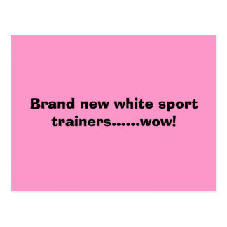 Brand new white sport trainers......wow! postcard