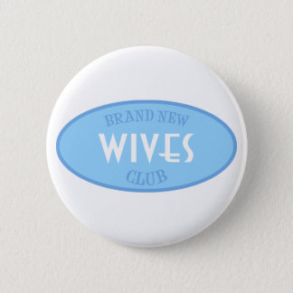 Brand New Wives Club (Blue) Button