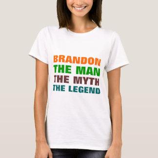 Brandon the man< the myth, the legend T-Shirt