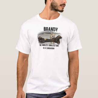BRANDY - worlds smallest dog T-Shirt
