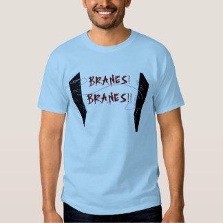 Branes!  Branes!! T-Shirt