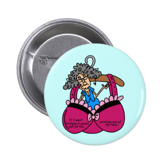 Bras and Wrinkles Humor Button
