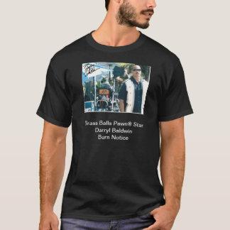 Brass Balls Pawn® Star Darryl Baldwin Burn Notice T-Shirt
