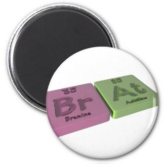 Brat as Br Bromine and At astatine 2 Inch Round Magnet