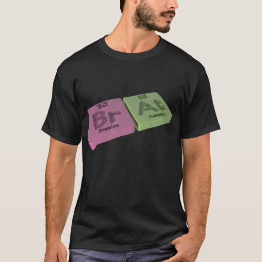 Brat as Br Bromine and At astatine T-Shirt