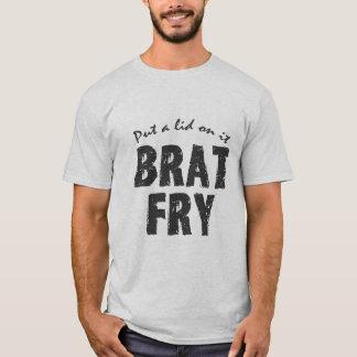 Brat Fry tshirt: BRAT FRY - Put a lid on it T-Shirt
