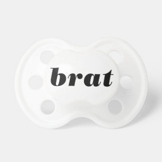 BRAT - Word.... express yourself! Pacifiers