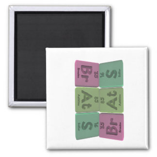 Brats-Br-At-S-Bromine-Astatine-Sulfur.png 2 Inch Square Magnet