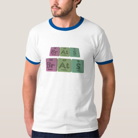 Brats-Br-At-S-Bromine-Astatine-Sulfur.png T-Shirt