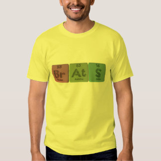 Brats-Br-At-S-Bromine-Astatine-Sulfur.png Tee Shirt