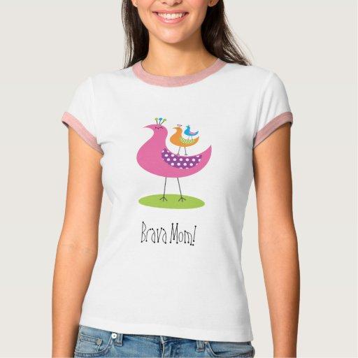 Brava Mom! T-shirt