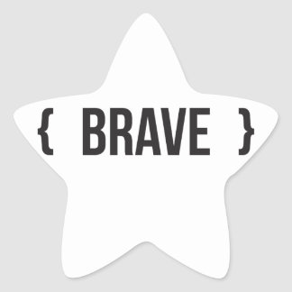 Brave - Bracketed - Black and White Stickers