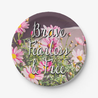 Brave, Fearless & Free Quote, Pink Flowers 7 Inch Paper Plate