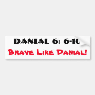 Brave Like Danial 6: 6-10 Bumper Sticker