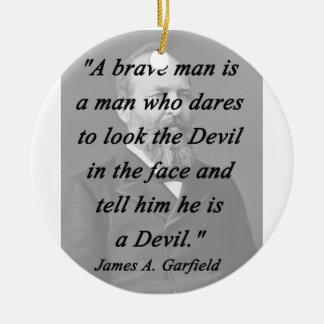 Brave Man - James Garfield Ceramic Ornament