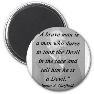 Brave Man - James Garfield Magnet