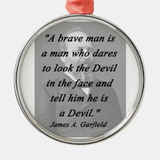 Brave Man - James Garfield Metal Ornament