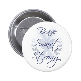 Brave Smart Strong Pinback Button
