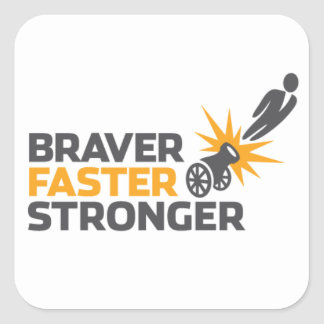 Braver Faster Stronger - Stickers