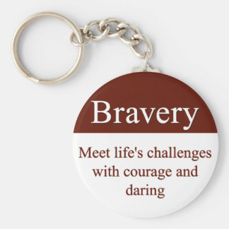 Bravery lets us meet life's challenges basic round button keychain