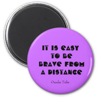 bravery saying from omaha tribe 2 inch round magnet