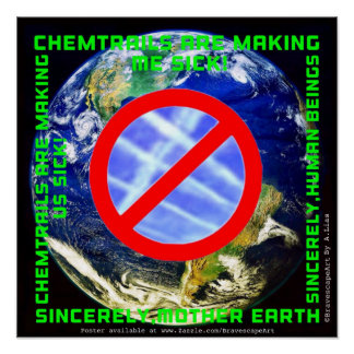"BravescapeArt "" Chemtrails are making me sick! "" Poster"