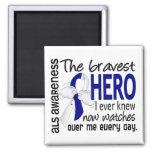 Bravest Hero I Ever Knew ALS 2 Inch Square Magnet