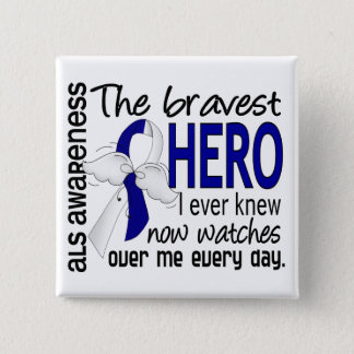 Bravest Hero I Ever Knew ALS Button